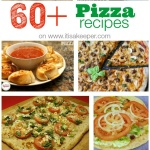 60 Pizza Recipes - this collection has traditional pizzas, breakfast pizzas, dessert pizzas, appetizers, sandwiches and more