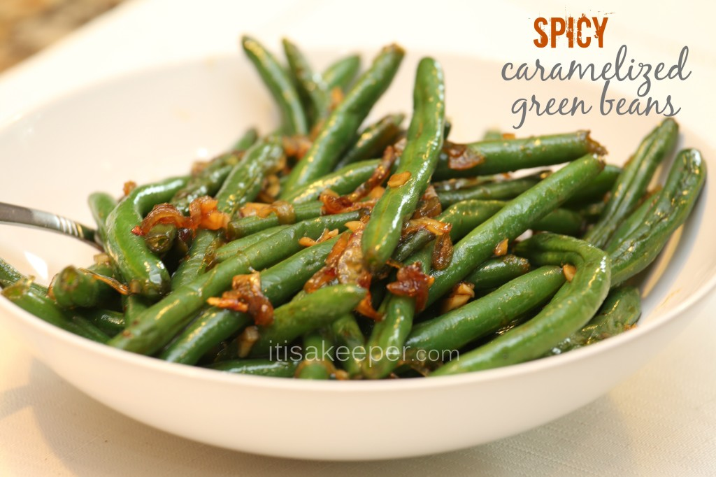 Easy Side Dishes Spicy Caramelized Green Beans from It's a Keeper