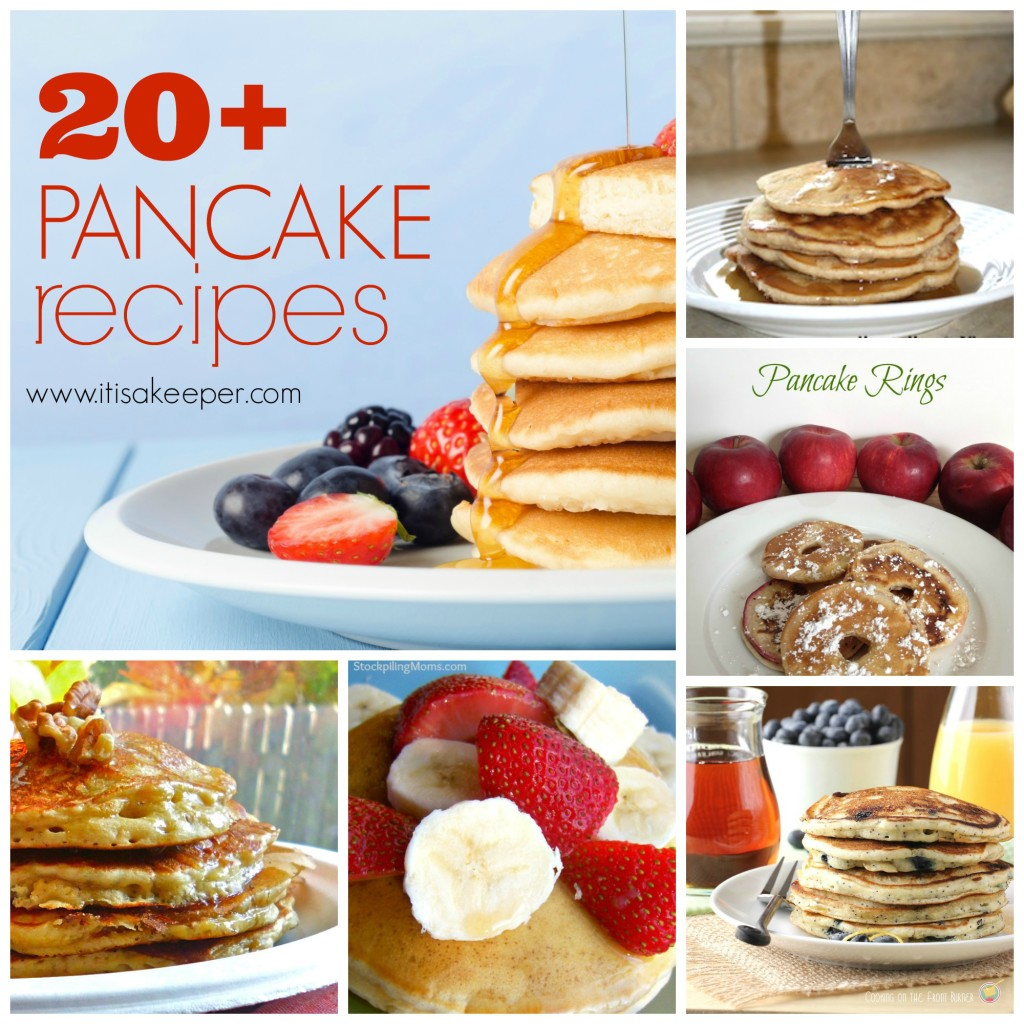 Easy Breakfast Recipes: 20+ Pancake Recipes ~ www.itisakeeper.com