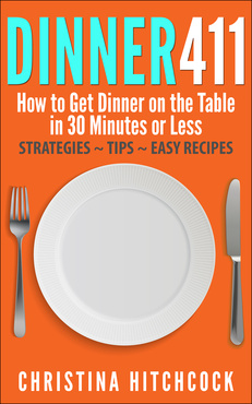 Dinner411 How to Get Dinner on the Table in Under 30 Minutes | It's a Keeper