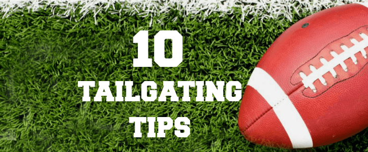 10 Tips to make tailgating fun and easy