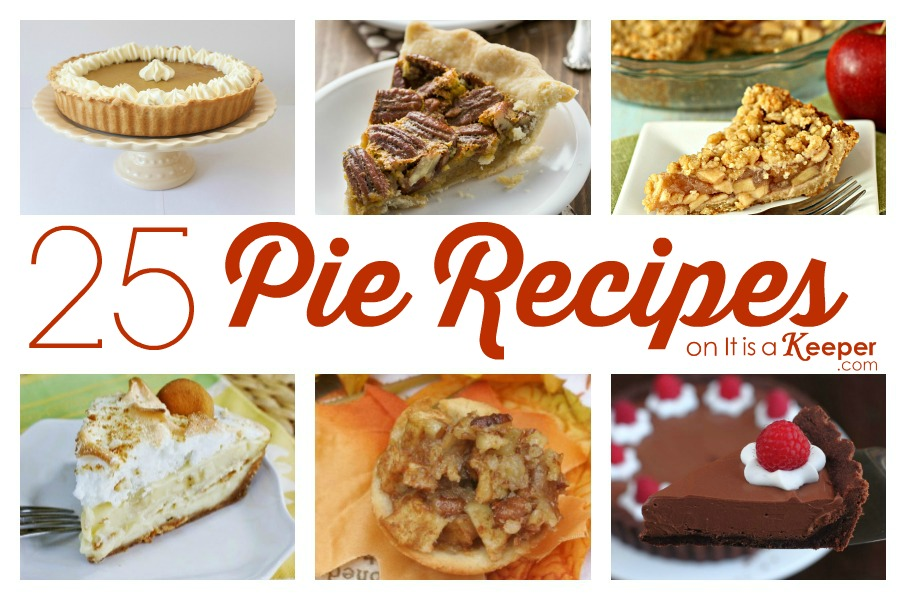 25 Pie Recipes - It Is a Keeper