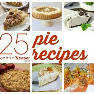 25 Pie Recipes - It Is a Keeper