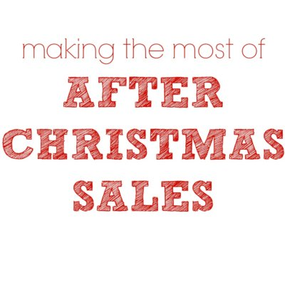Making the Most of After Christmas Sales