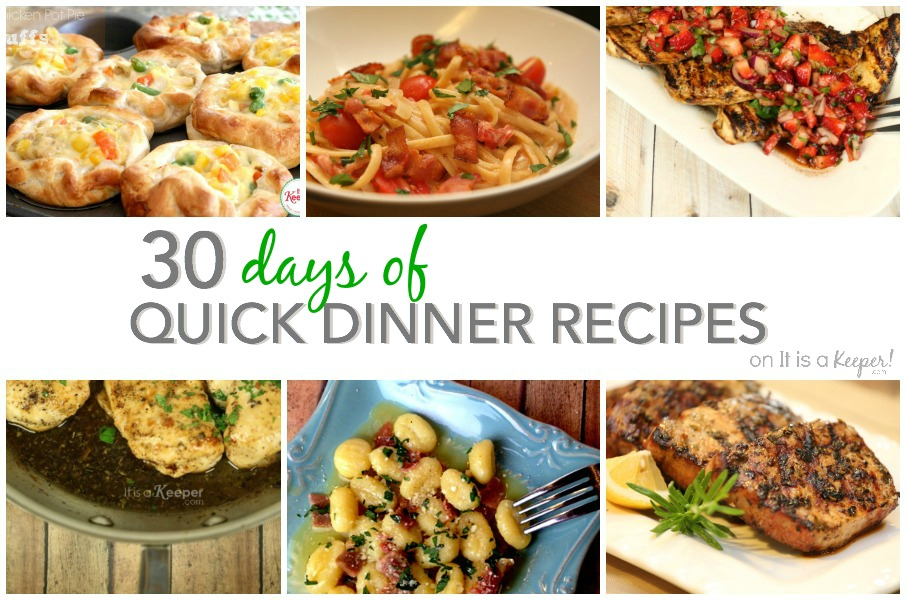 30 Days of Quick and Easy Recipes - It Is a Keeper