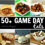 50+ Game Day Recipes - everything from dips, wings, sandwiches, snacks and desserts