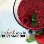 The Best Way to Freeze Smoothies - It is a Keeper