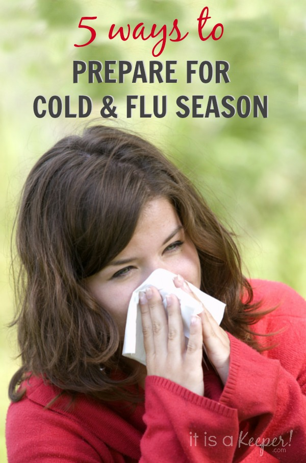 5 Ways to Prepare for Cold and Flu Season - It Is a Keeper