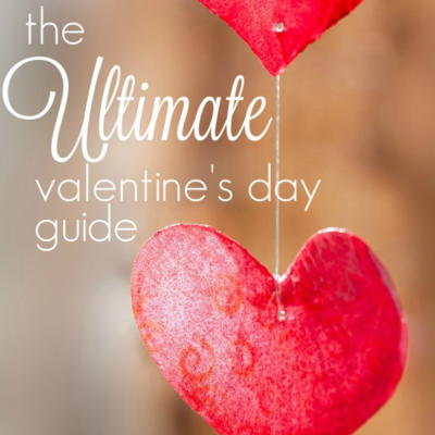 Ultimate Valentine's Day Guide