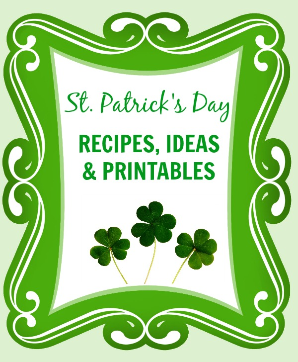 St. Patricks Day Recipes, Ideas and Printables - It Is a Keeper
