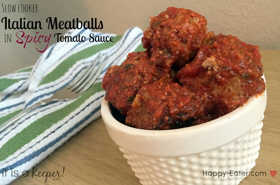 slow cooker italian meatballs in spicy tomato sauce CONTENT - It is a keeper