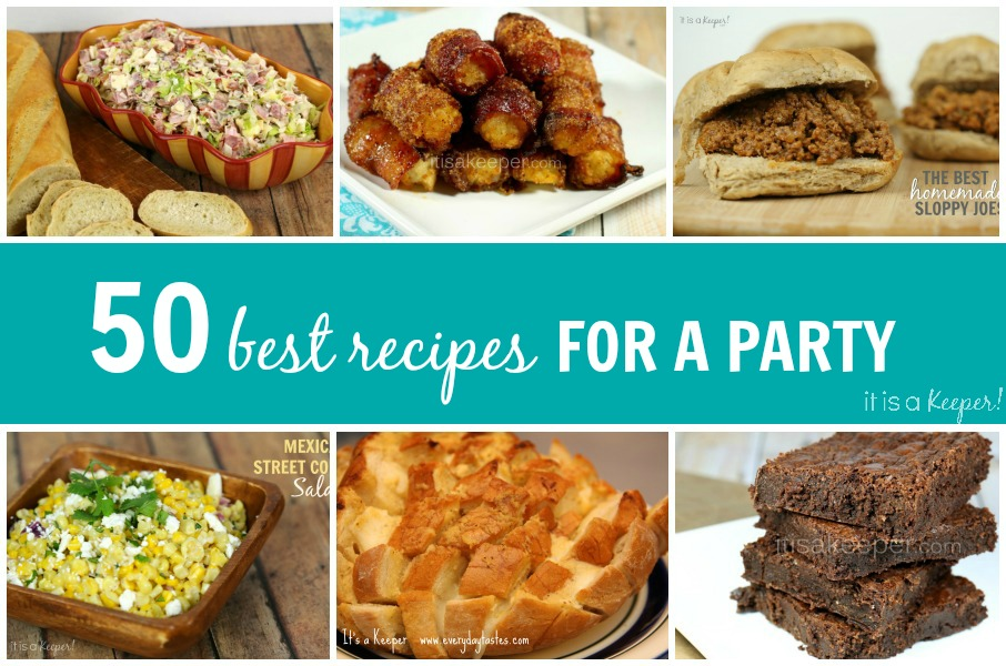 50 Best Recipes for a Party - It Is a Keeper