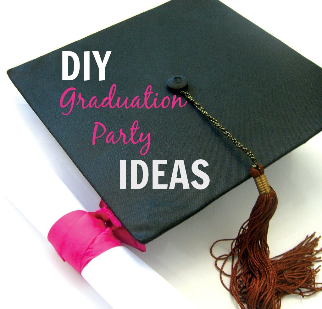 DIY Graduation Party Ideas
