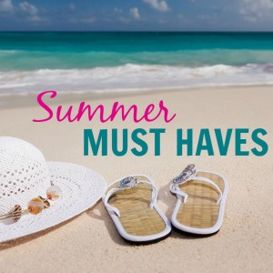 Summer Must Haves - It Is a Keeper
