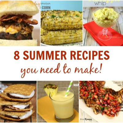 8 Summer Recipes You Need to Make