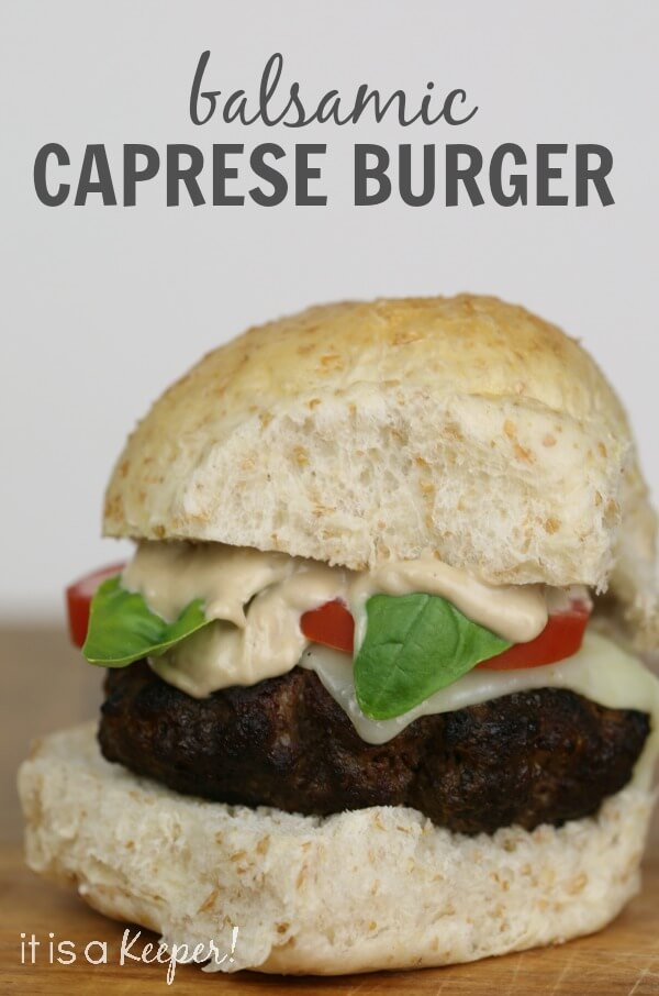 Balsamic Caprese Burger - It Is a Keeper