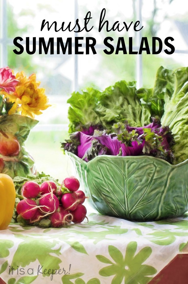 Must Have Summer Salads - It is a Keeper