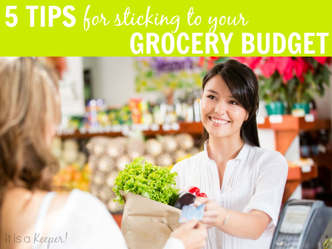 5 Tips for Sticking to Your Grocery Budget