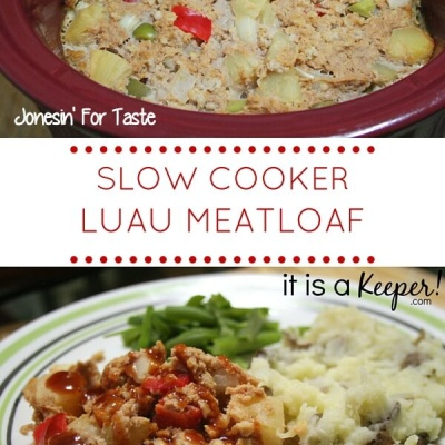 Slow Cooker Luau Meatloaf- A new take on the classic meatloaf