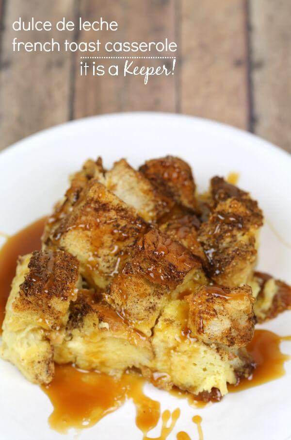 Dulce de Leche French Toast Casserole Recipe – an easy make ahead breakfast