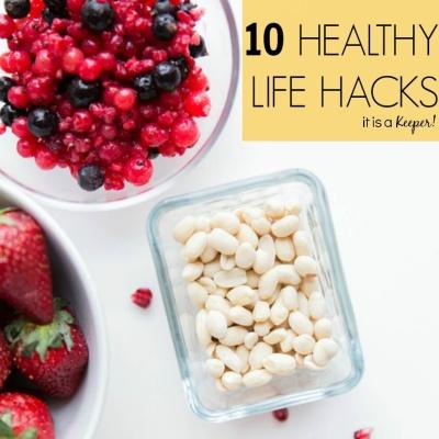 10 Healthy Life Hacks