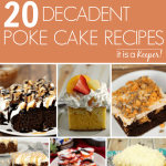 20 Decadent Poke Cake Recipes that will make your mouth water