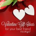 Valentine Gifts for Your Best Friend
