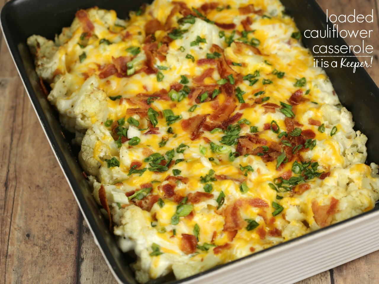 Loaded Cauliflower Casserole - This incredible casserole recipe is loaded with bacon and cheese goodness