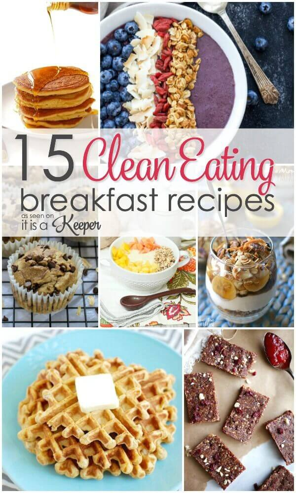15 delicious clean eating breakfast recipes
