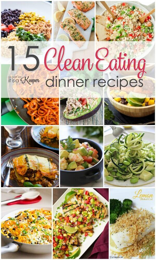 15 delicious clean eating dinner recipes