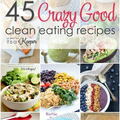 45 Clean Eating Recipes