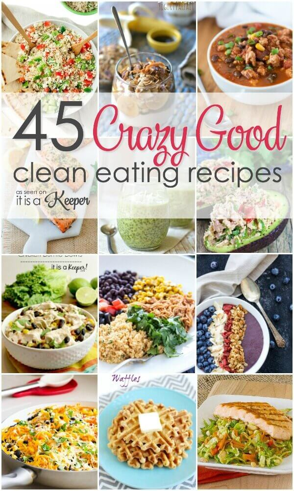 A collection of clean eating recipes ranging from breakfast to dinner.