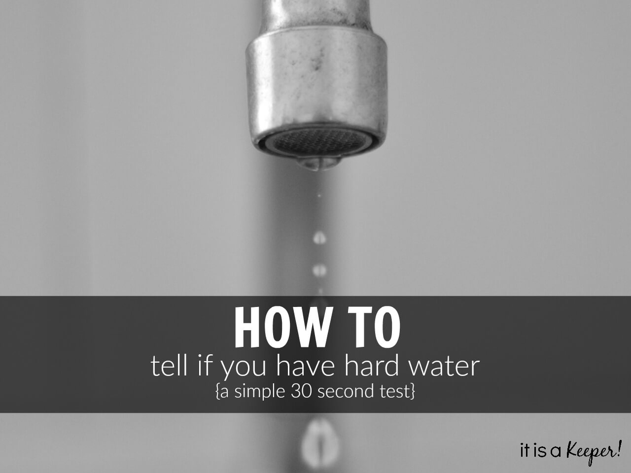 How to tell if you have hard water - a quick and simple test