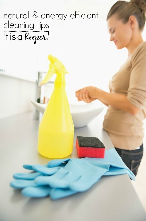 Natural and energy efficient cleaning tips - clean your home with these all natural cleaning solutions and tips
