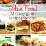 Man Food: 25 Crazy Good Recipes