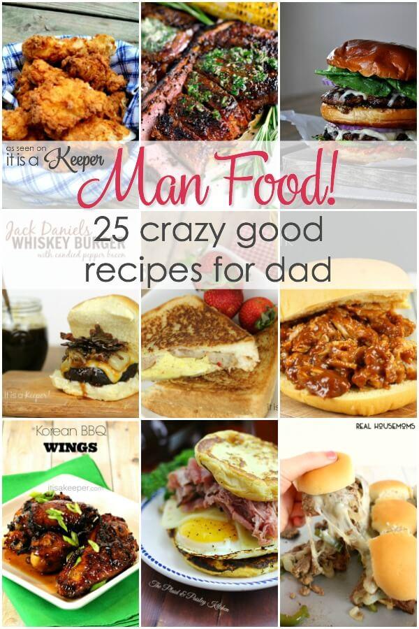 Man Food - 25 Crazy Good Recipes for Dad