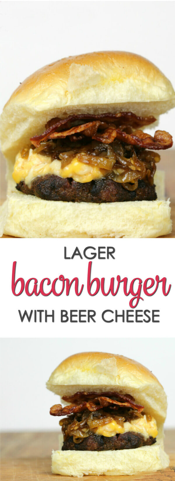 Lager Bacon Burger - this grilled burger recipe, topped with beer cheese and caramelized onions will have you begging for more