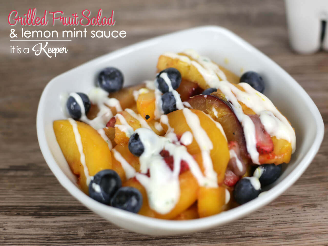 Grilled Fruit Salad with Lemon Mint Sauce - this easy grilled dessert recipe is light and fresh