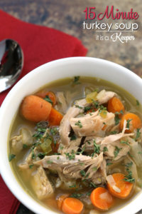 15 Minute Turkey Soup - this easy soup recipe is a great way to use Thanksgiving leftovers