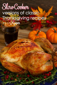 Slow Cooker Versions of Classic Thanksgiving Recipes - you can make your entire Thanksgiving dinner in a crock pot