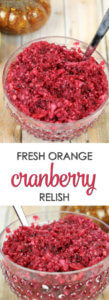 This Fresh Cranberry and Orange Relish is easy to make and always on our holiday table. It's the perfect balance of sweet and tart.