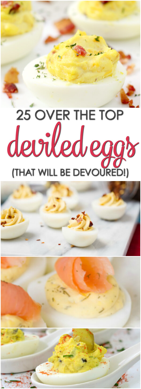 25 Deviled Egg Recipes that are over the top delicious and will be devoured