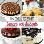 25 Dessert Recipes for Instant Pot