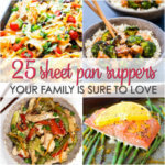 25 Sheet Pan Suppers - 25 easy sheet pan suppers recipes your family is sure to love