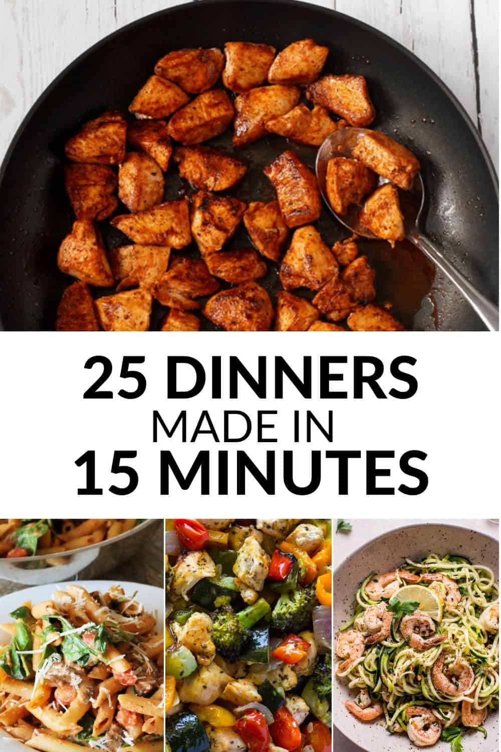 These 25 dinners in 15 minutes will give you some of the best fast dinner ideas you'll ever see!