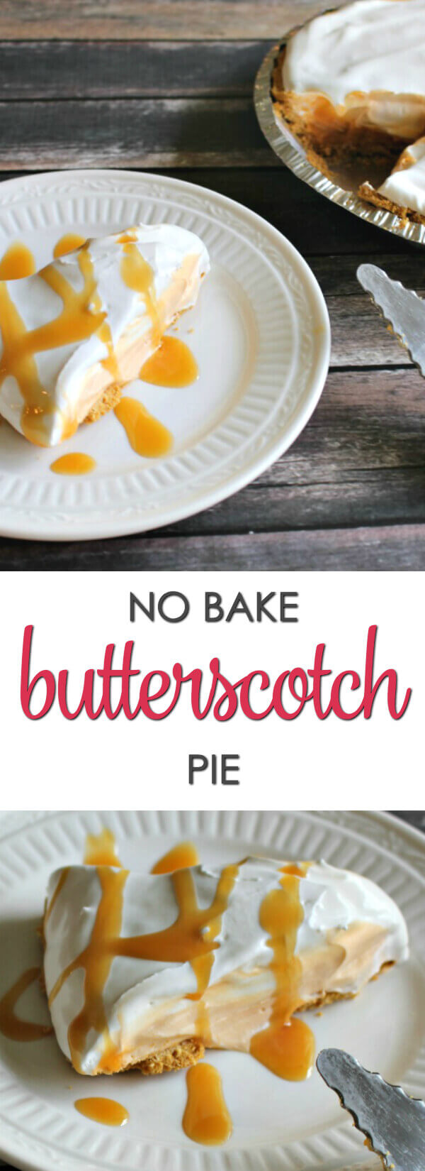 No Bake Butterscotch Pie - this no bake pie is easy and delicious