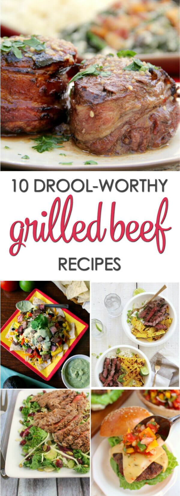 10 Grilled Beef Recipes - this collection has everything from grilled beef tenderloin recipes to burgers and kebobs