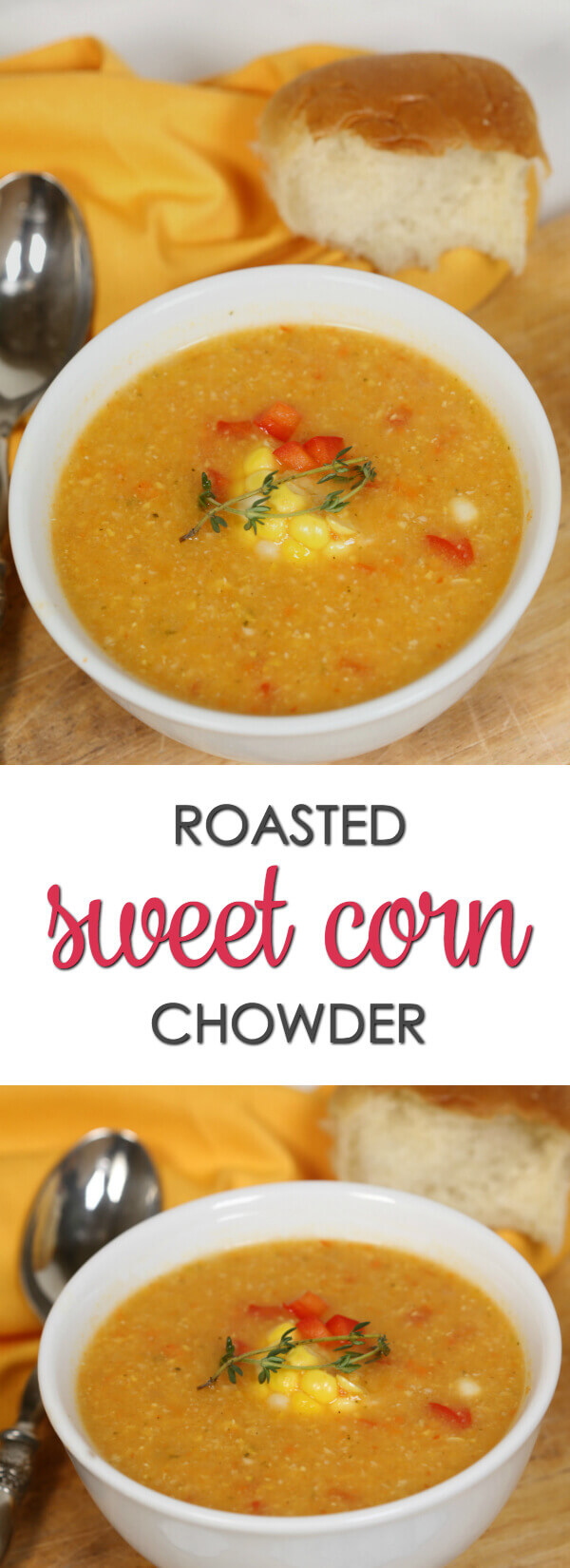Roasted Sweet Corn Chowder - this flavorful soup is bursting with sweet corn flavor