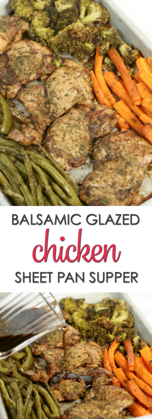 Balsamic Glazed Chicken Sheet Pan Supper - this is one of all time favorite sheet pan chicken recipes