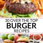 Over the Top Homemade Burger Recipes